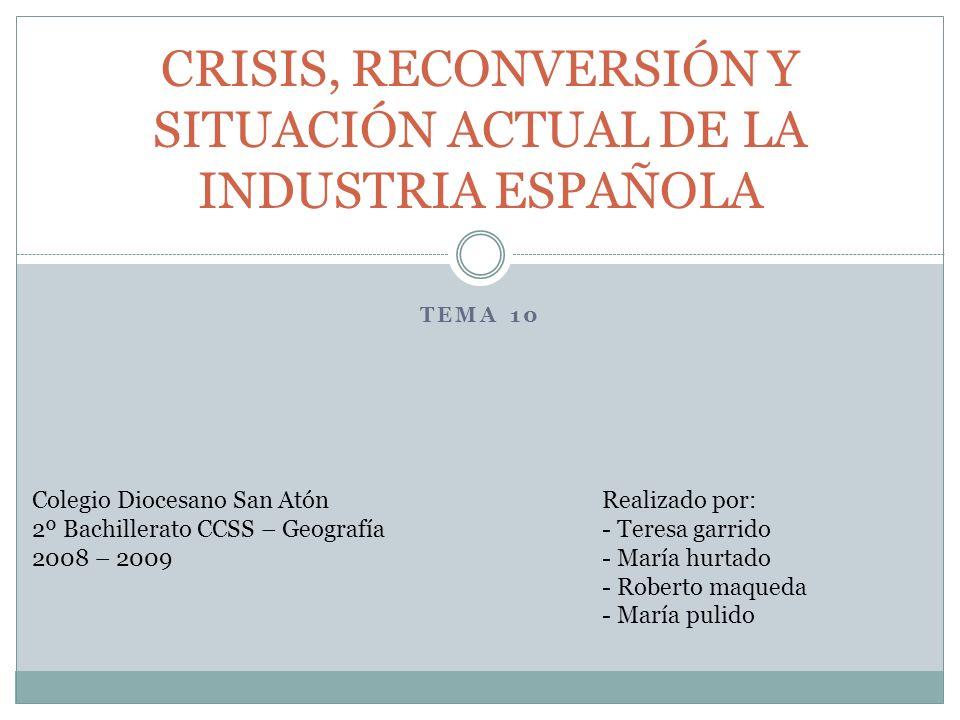CRISIS, RECONVERSIÓN Y SITUACIÓN ACTUAL DE LA INDUSTRIA ESPAÑOLA