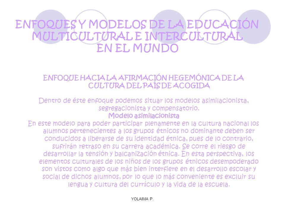 ENFOQUES Y MODELOS DE LA EDUCACIÓN MULTICULTURAL E INTERCULTURAL