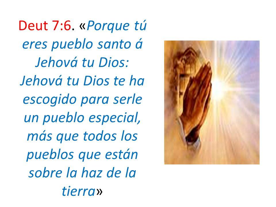 Deut 7:6.