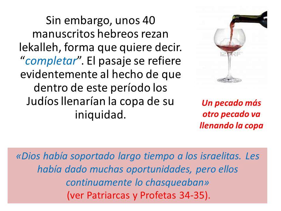 Un pecado más otro pecado va llenando la copa
