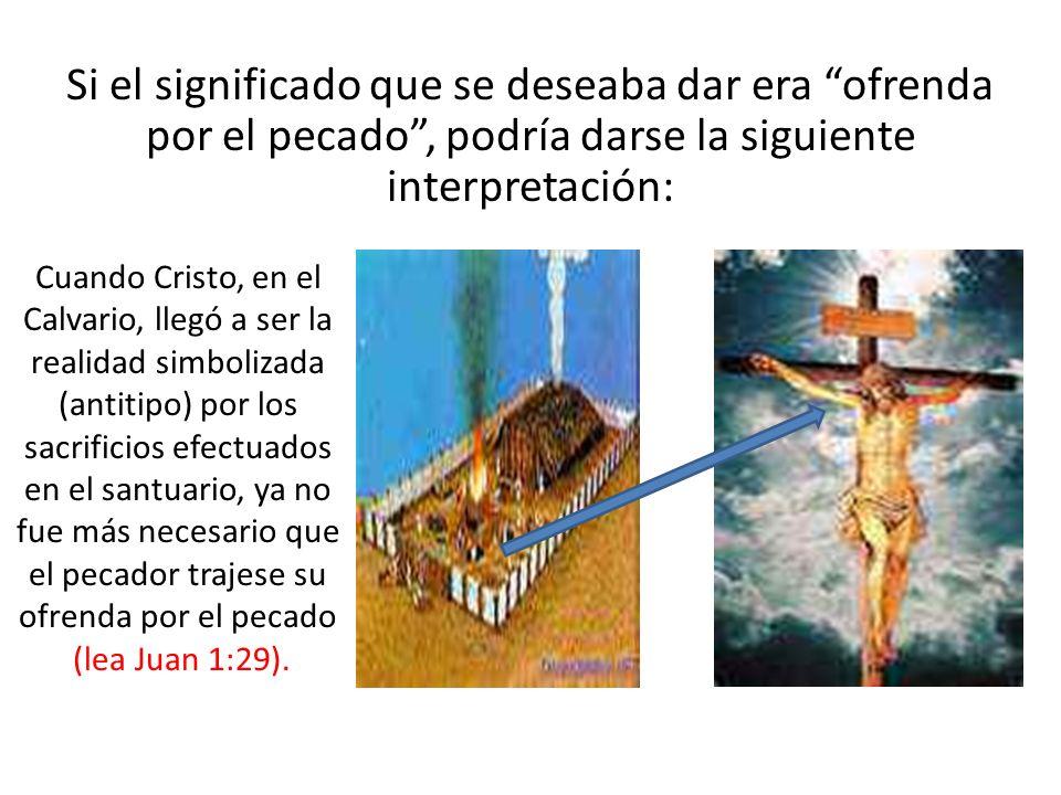 Si el significado que se deseaba dar era ofrenda por el pecado , podría darse la siguiente interpretación: