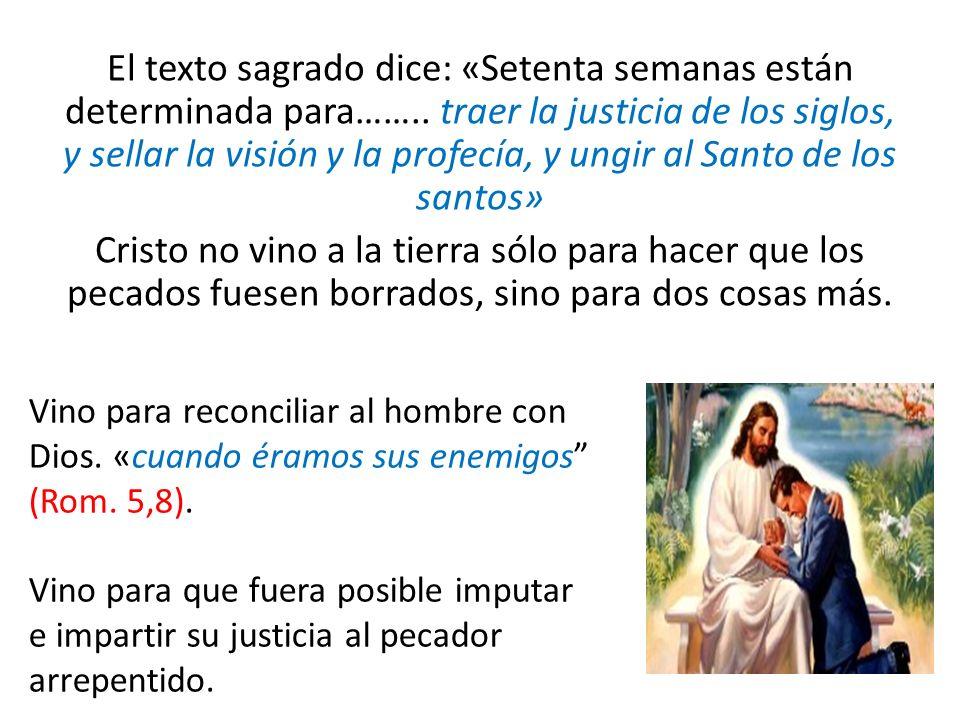 El texto sagrado dice: «Setenta semanas están determinada para……