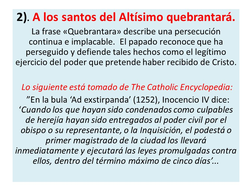 2). A los santos del Altísimo quebrantará.