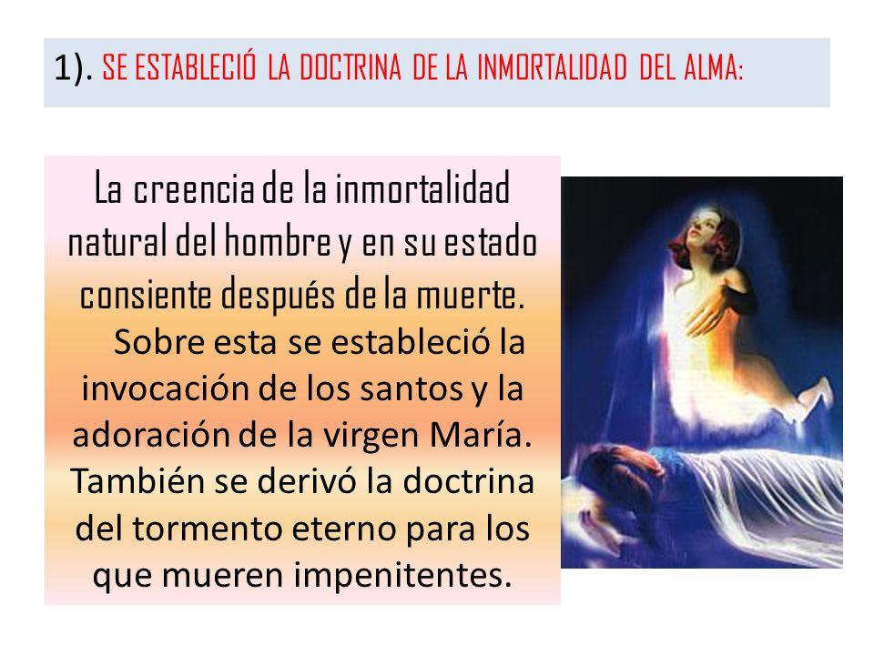 1). SE ESTABLECIÓ LA DOCTRINA DE LA INMORTALIDAD DEL ALMA: