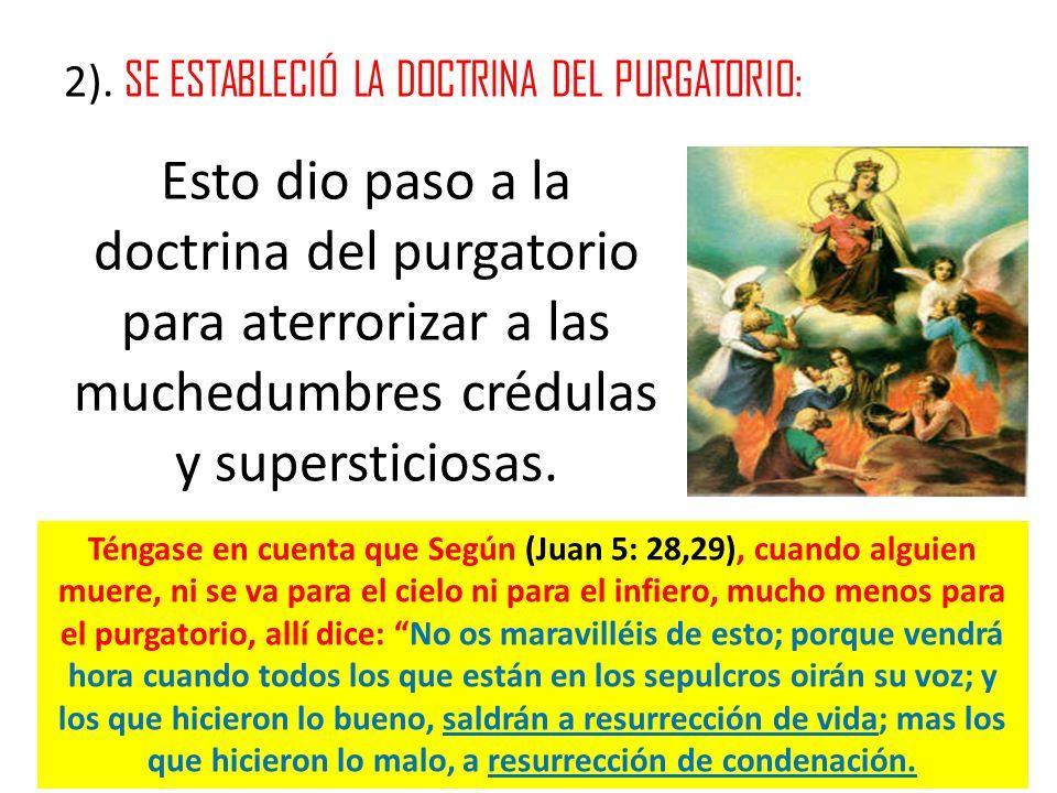 2). SE ESTABLECIÓ LA DOCTRINA DEL PURGATORIO: