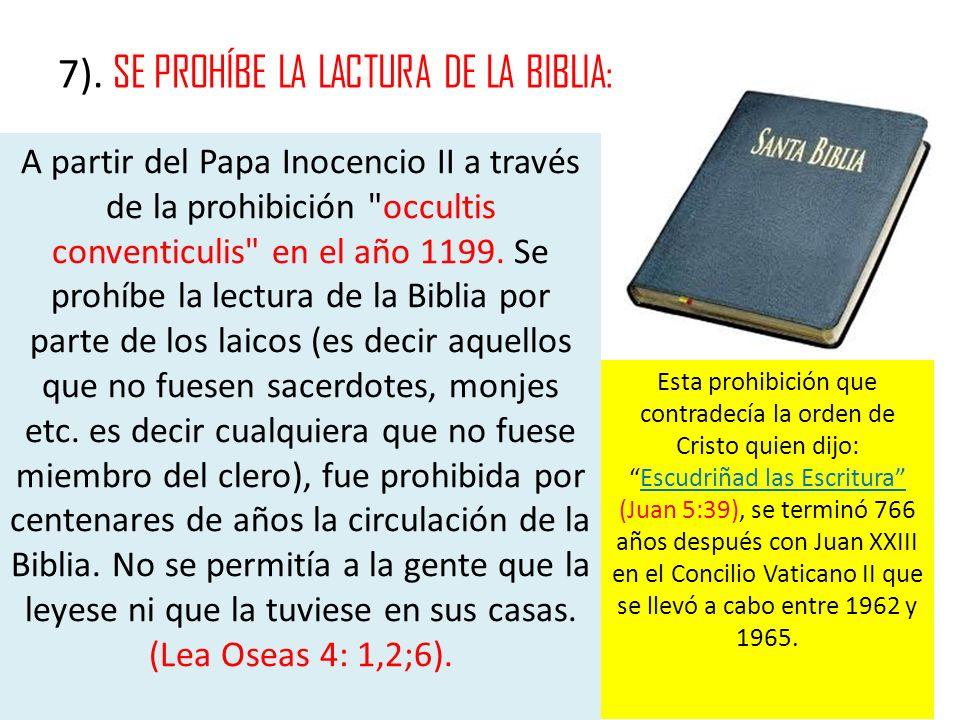 7). SE PROHÍBE LA LACTURA DE LA BIBLIA: