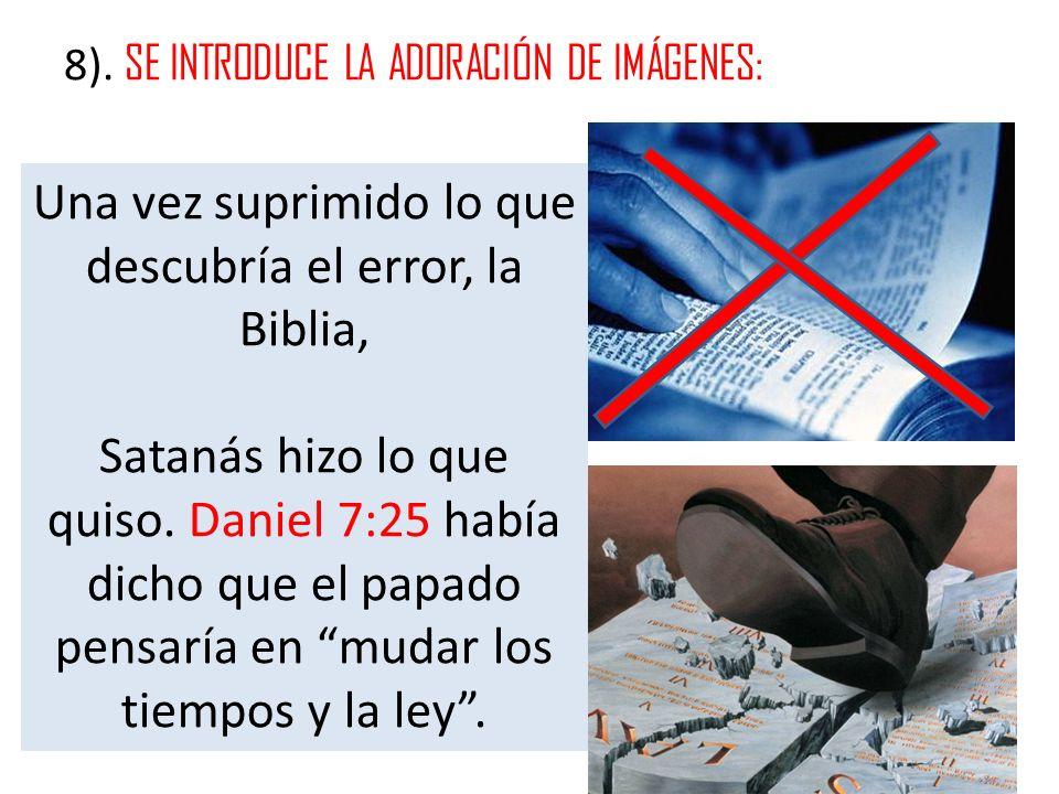 Una vez suprimido lo que descubría el error, la Biblia,