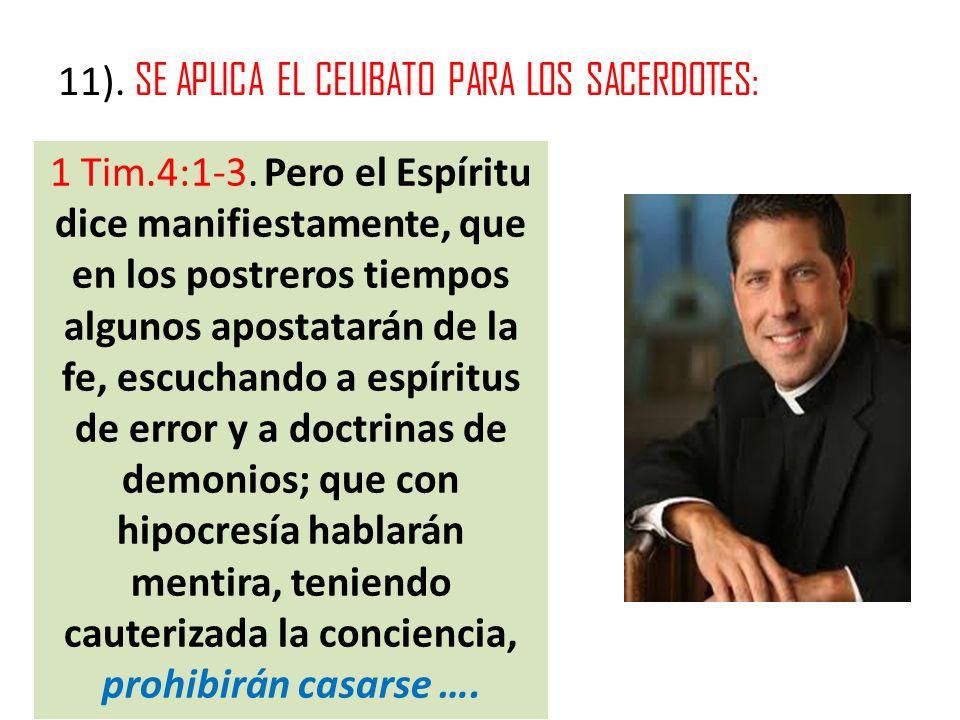 11). SE APLICA EL CELIBATO PARA LOS SACERDOTES: