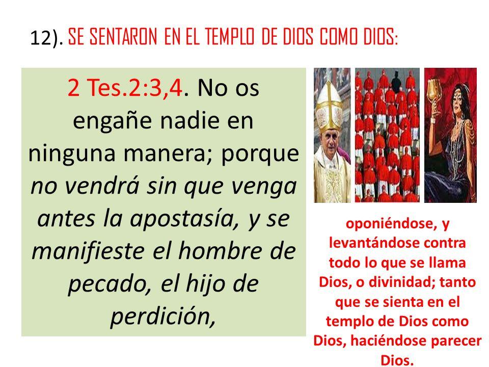 12). SE SENTARON EN EL TEMPLO DE DIOS COMO DIOS:
