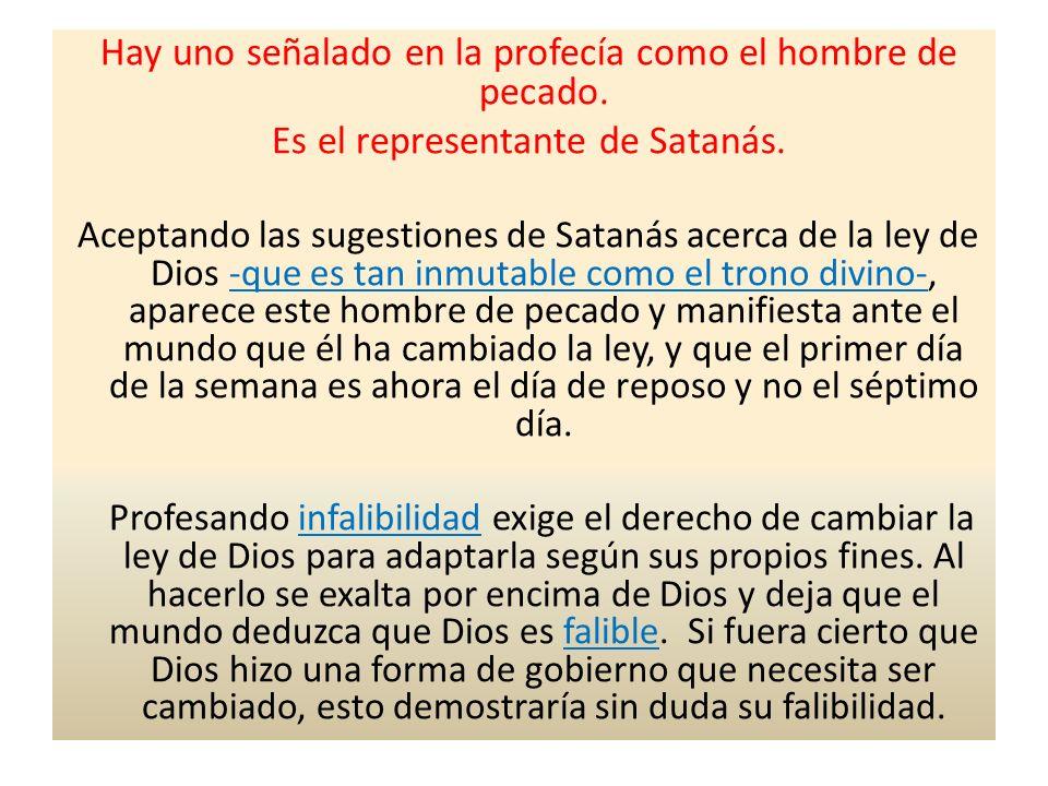 Hay uno señalado en la profecía como el hombre de pecado.