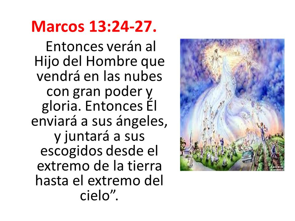 Marcos 13:24-27.