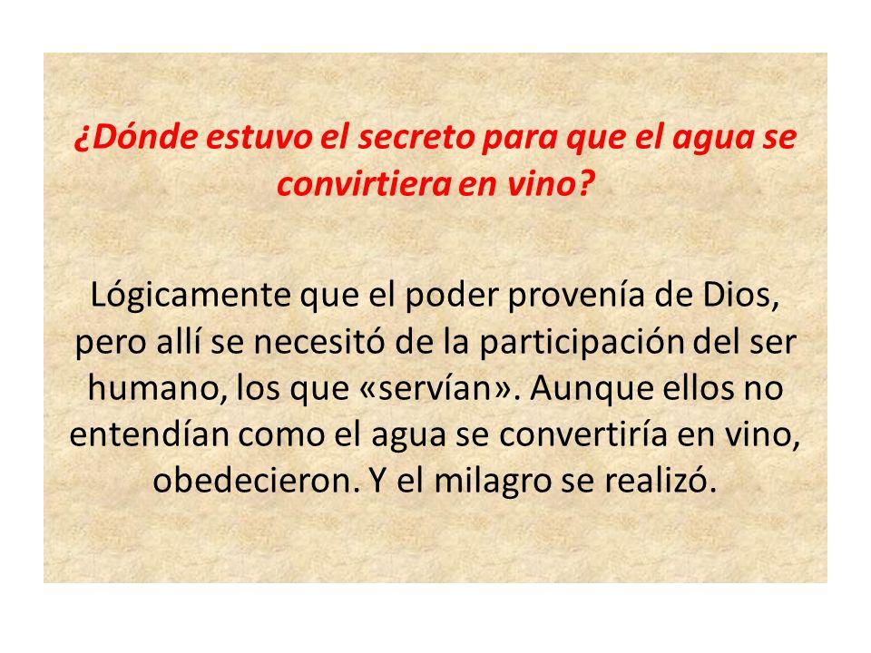 ¿Dónde estuvo el secreto para que el agua se convirtiera en vino