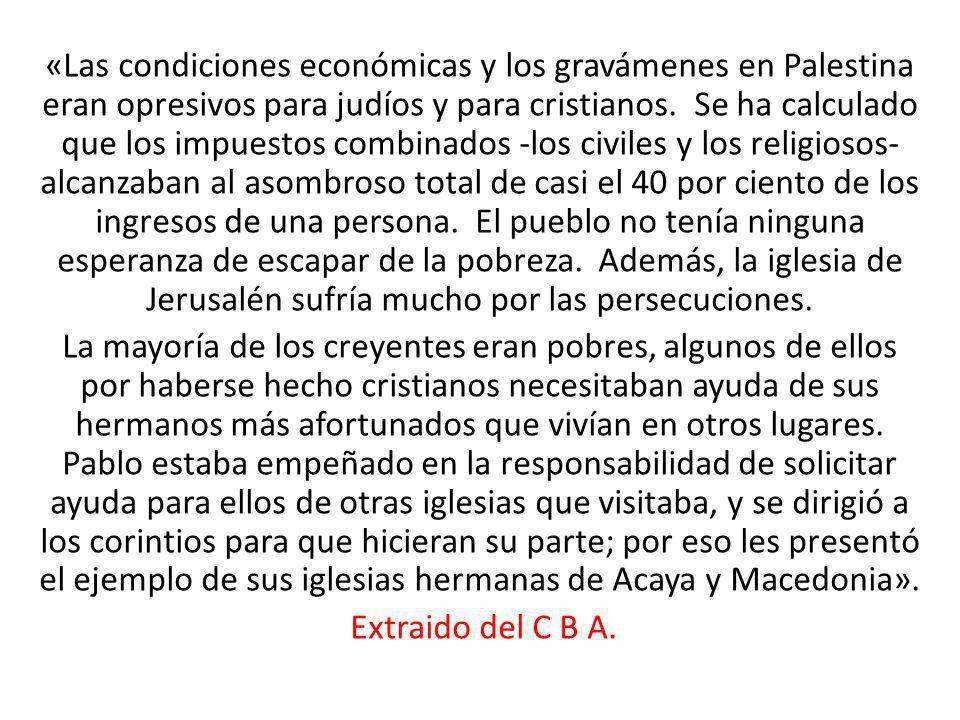 «Las condiciones económicas y los gravámenes en Palestina eran opresivos para judíos y para cristianos.