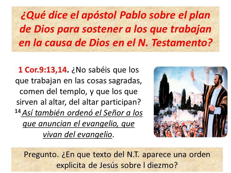 ¿Qué dice el apóstol Pablo sobre el plan de Dios para sostener a los que trabajan en la causa de Dios en el N. Testamento
