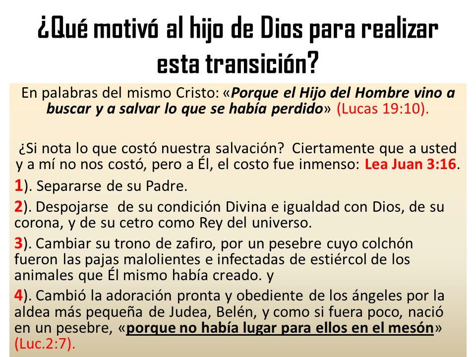¿Qué motivó al hijo de Dios para realizar esta transición