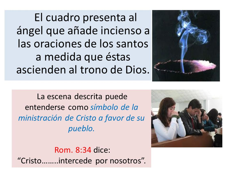 Rom. 8:34 dice: Cristo……..intercede por nosotros .