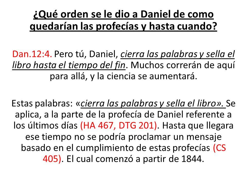 ¿Qué orden se le dio a Daniel de como quedarían las profecías y hasta cuando