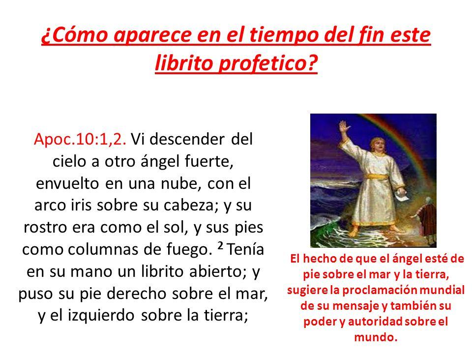 ¿Cómo aparece en el tiempo del fin este librito profetico
