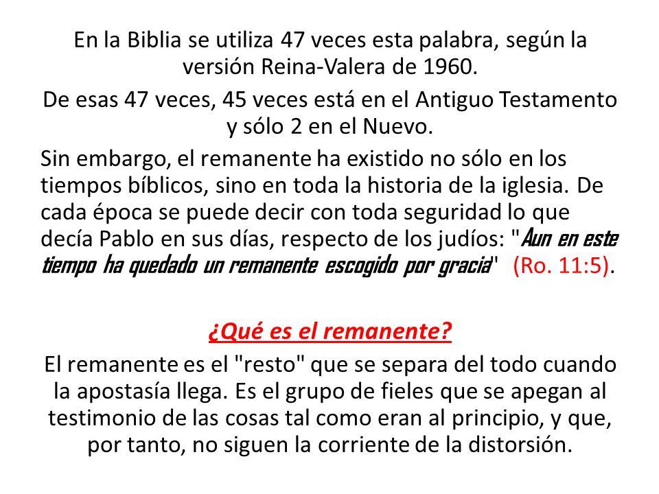 En la Biblia se utiliza 47 veces esta palabra, según la versión Reina-Valera de 1960.