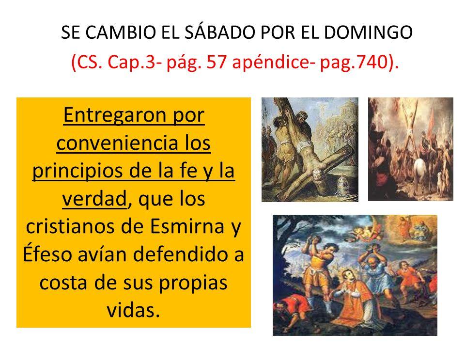 SE CAMBIO EL SÁBADO POR EL DOMINGO (CS. Cap. 3- pág. 57 apéndice- pag