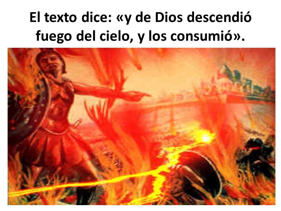 El texto dice: «y de Dios descendió fuego del cielo, y los consumió».