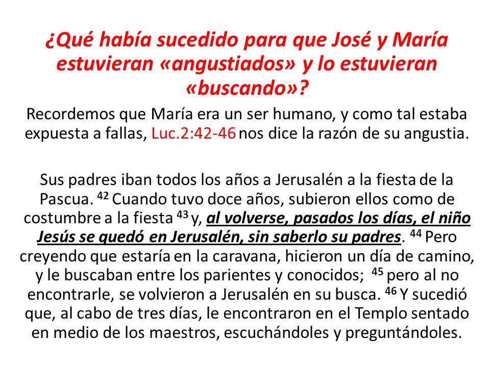 ¿Qué había sucedido para que José y María estuvieran «angustiados» y lo estuvieran «buscando»