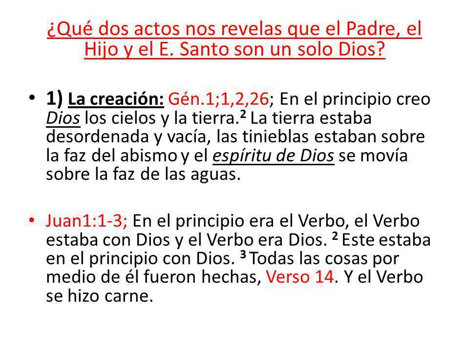 ¿Qué dos actos nos revelas que el Padre, el Hijo y el E