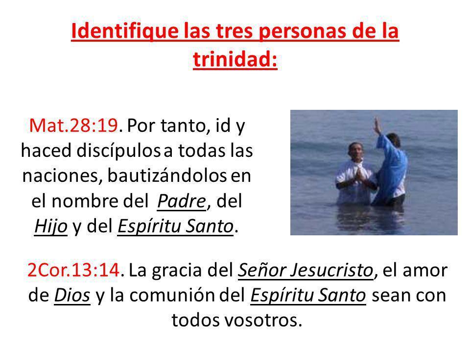 Identifique las tres personas de la trinidad: