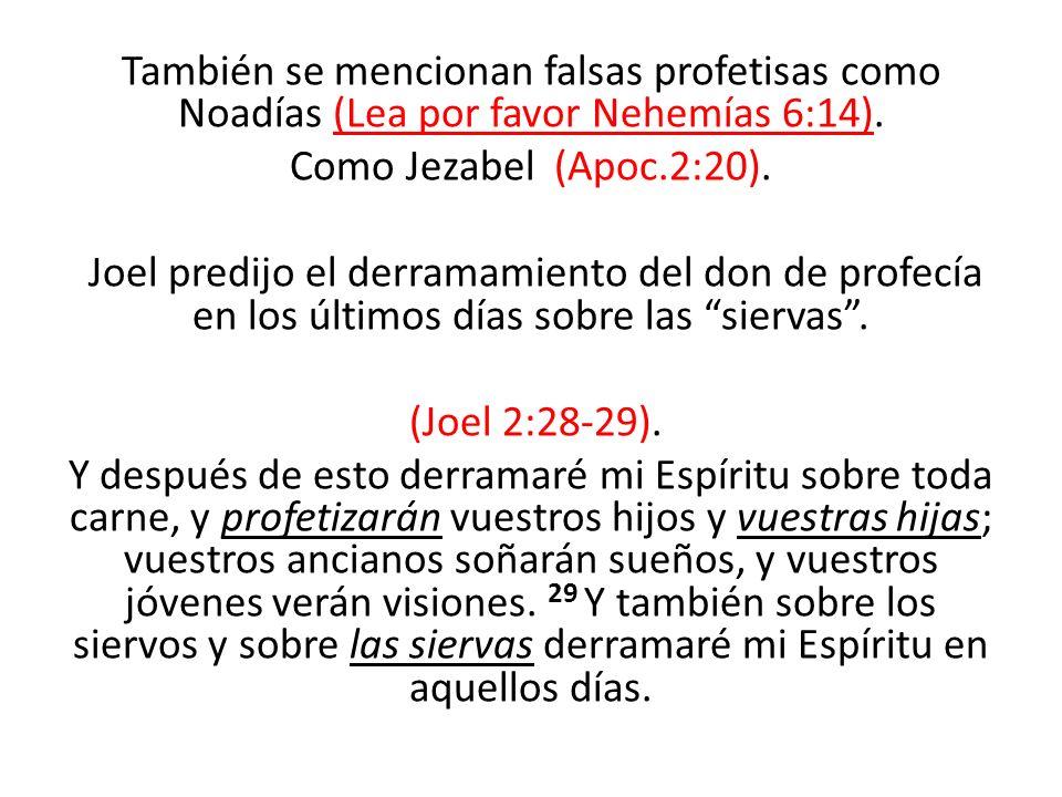 También se mencionan falsas profetisas como Noadías (Lea por favor Nehemías 6:14).