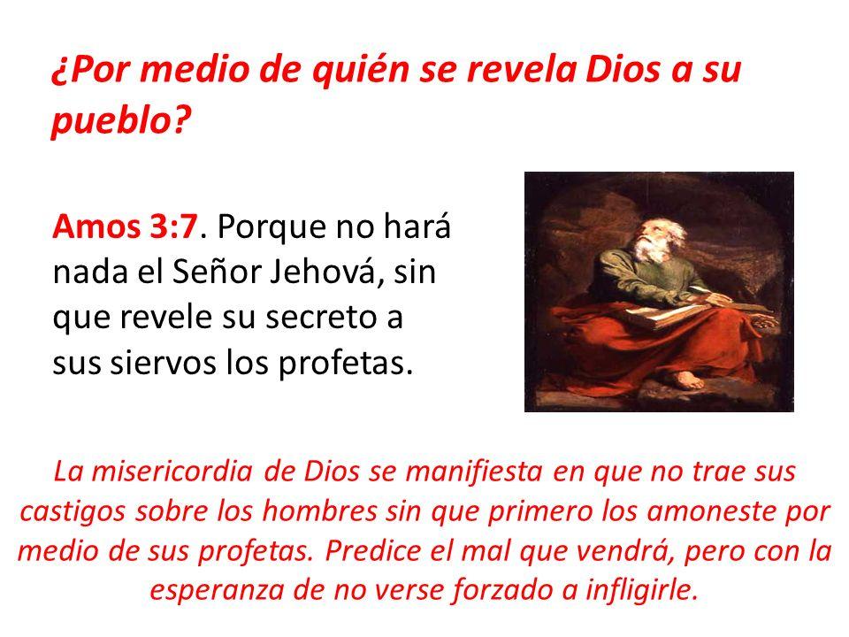¿Por medio de quién se revela Dios a su pueblo