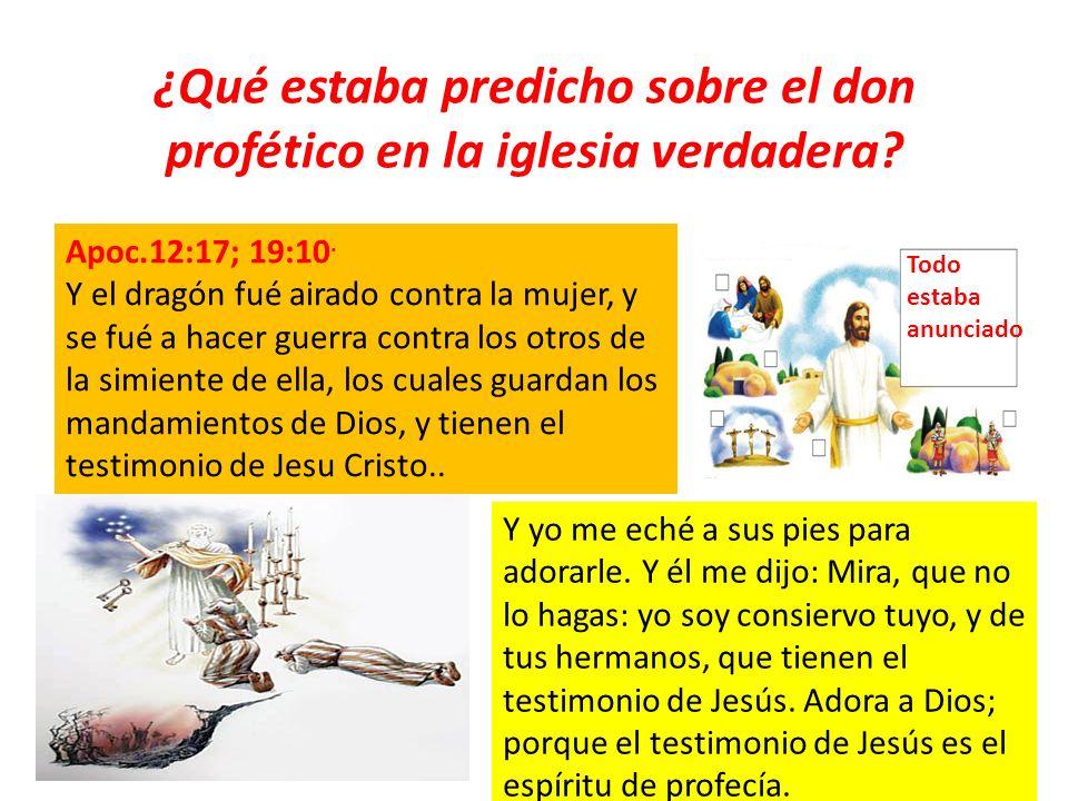 ¿Qué estaba predicho sobre el don profético en la iglesia verdadera