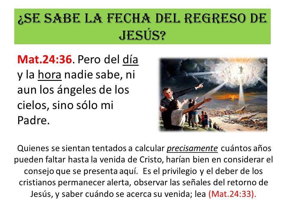 ¿Se sabe la fecha del regreso de Jesús