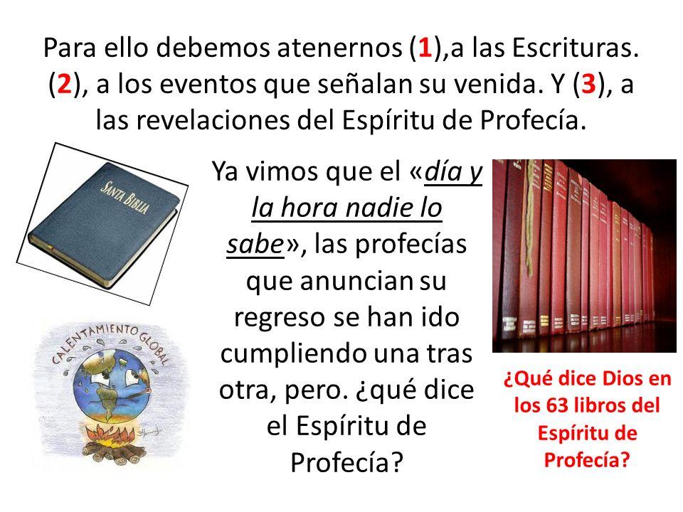 ¿Qué dice Dios en los 63 libros del Espíritu de Profecía