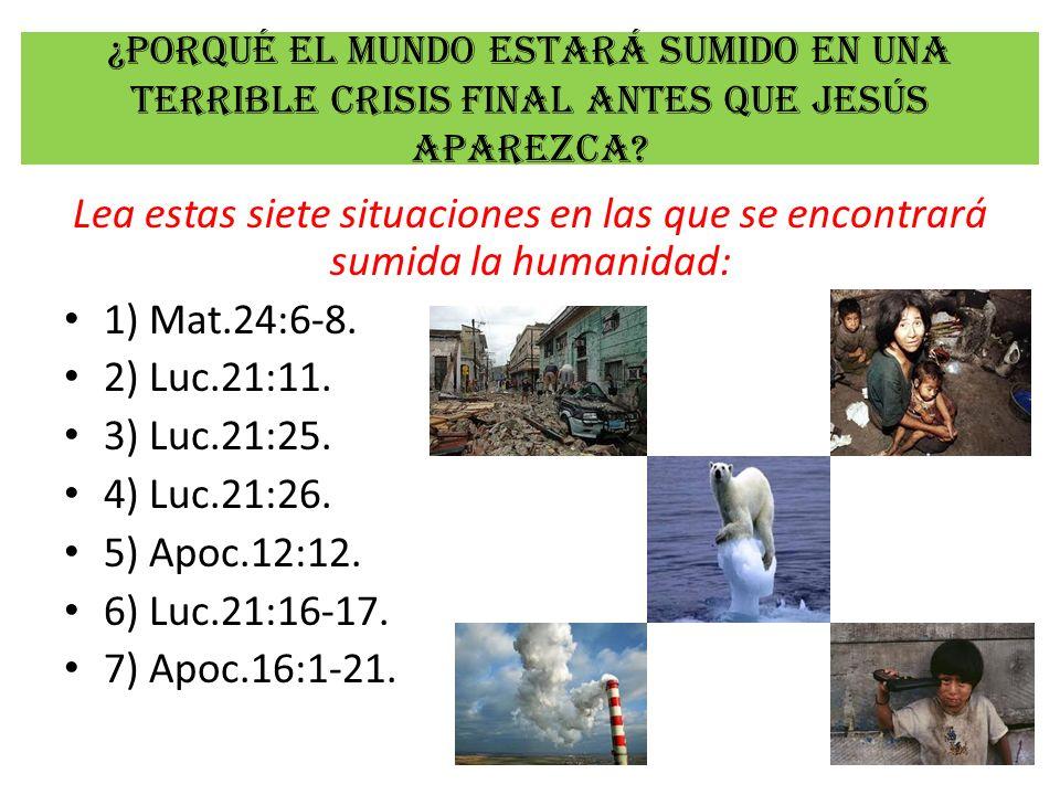 ¿Porqué el mundo estará sumido en una terrible crisis final antes que Jesús aparezca
