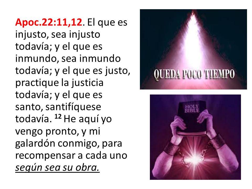 Apoc.22:11,12.