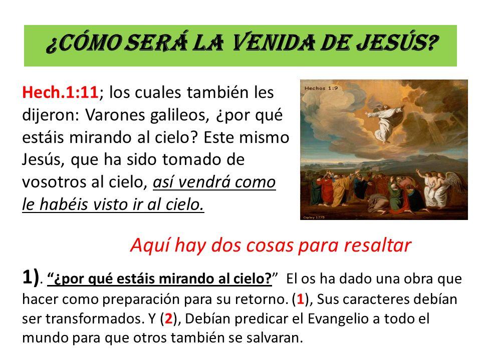 ¿Cómo será la venida de Jesús