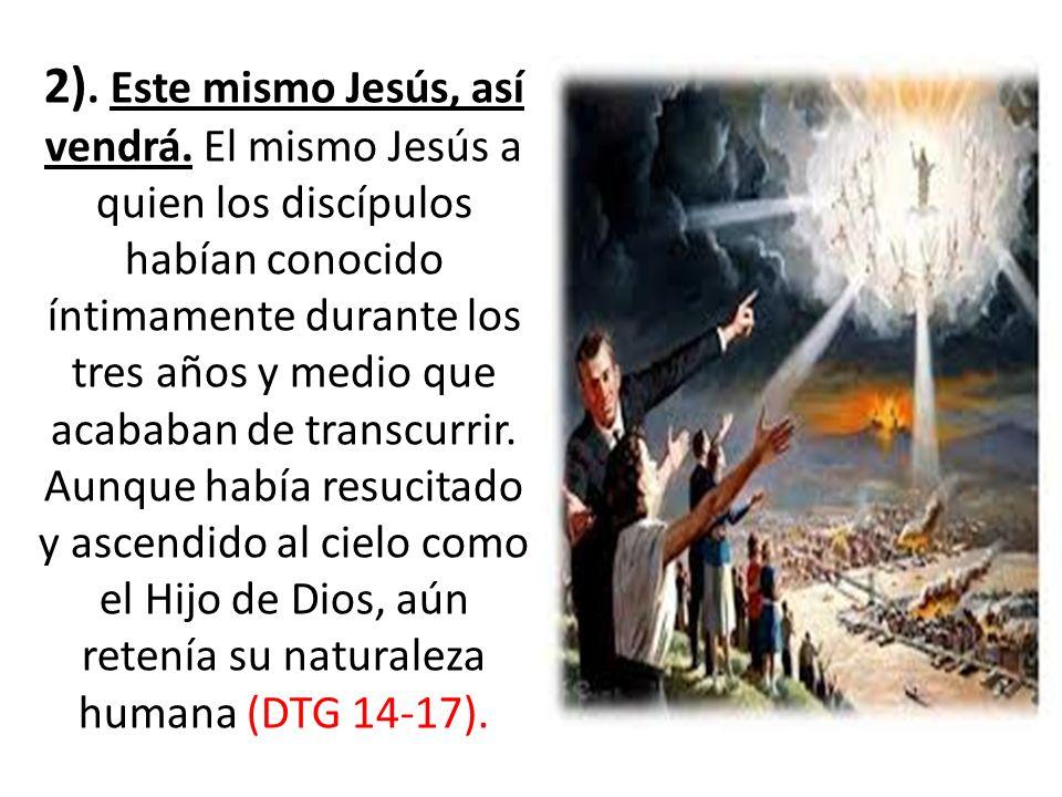 2). Este mismo Jesús, así vendrá