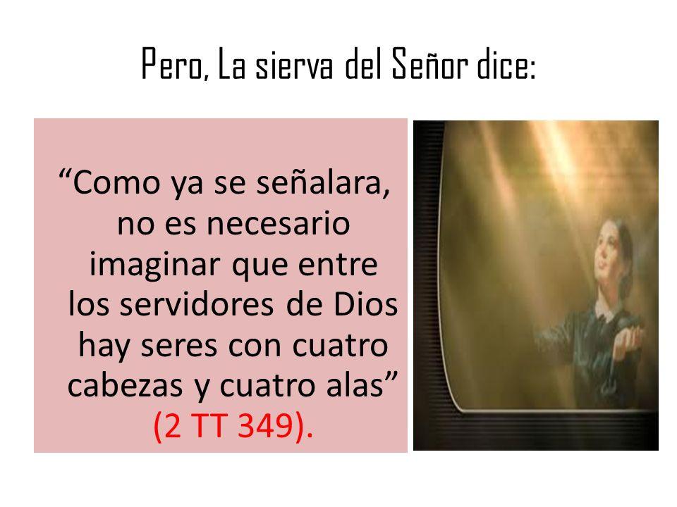Pero, La sierva del Señor dice:
