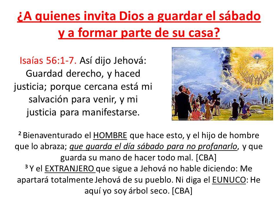 ¿A quienes invita Dios a guardar el sábado y a formar parte de su casa