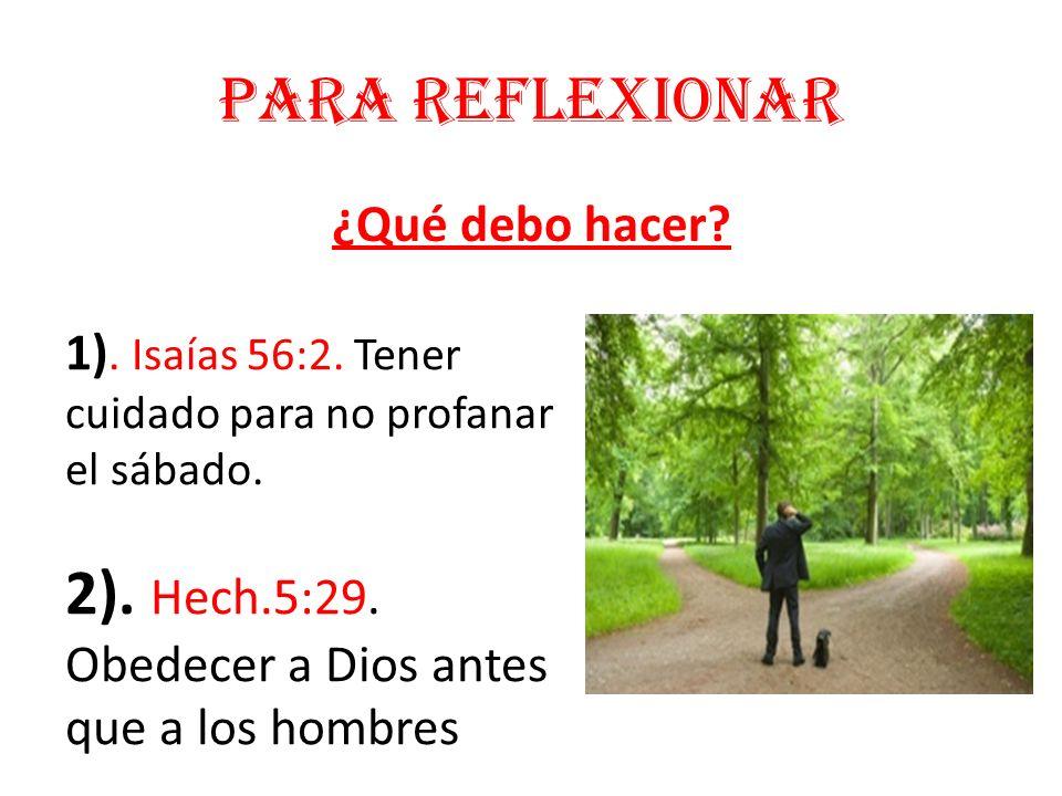 2). Hech.5:29. Obedecer a Dios antes que a los hombres
