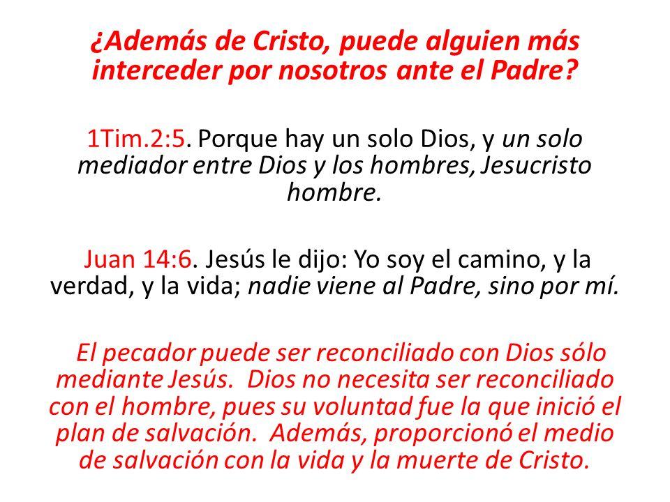 ¿Además de Cristo, puede alguien más interceder por nosotros ante el Padre