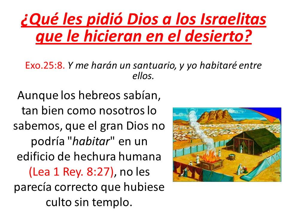 ¿Qué les pidió Dios a los Israelitas que le hicieran en el desierto