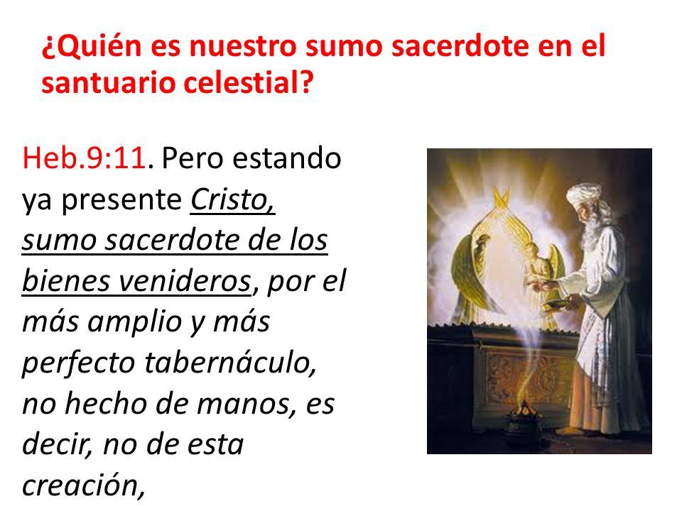¿Quién es nuestro sumo sacerdote en el santuario celestial