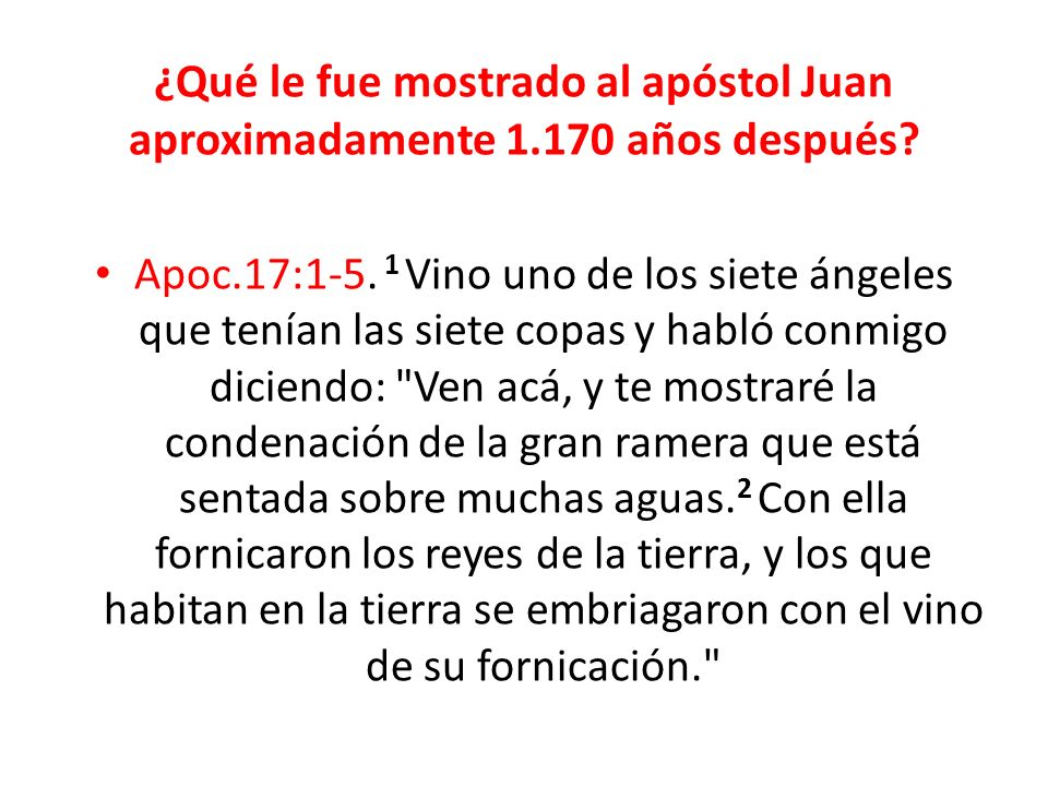¿Qué le fue mostrado al apóstol Juan aproximadamente 1