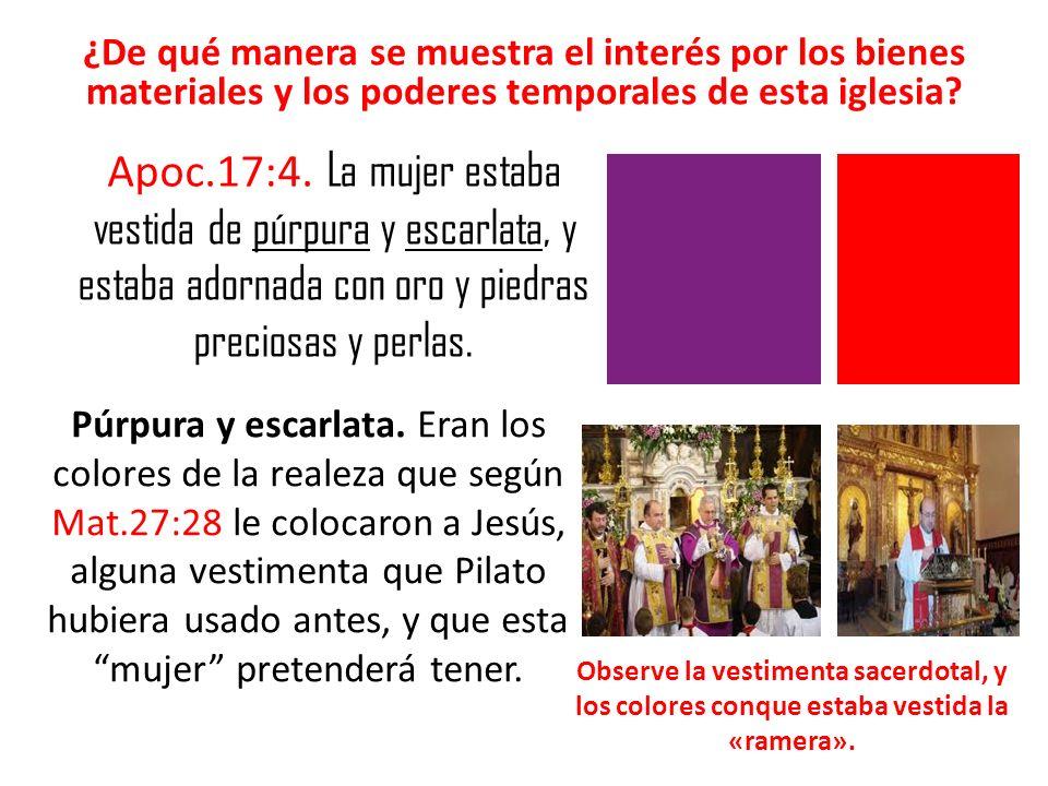 ¿De qué manera se muestra el interés por los bienes materiales y los poderes temporales de esta iglesia