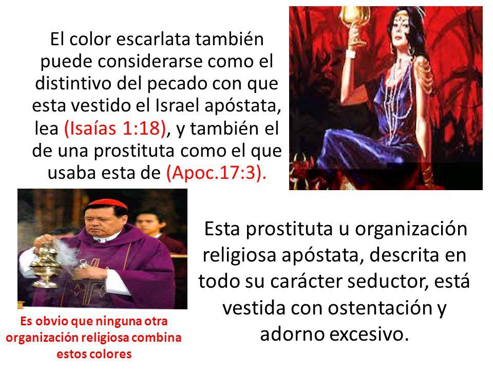 Es obvio que ninguna otra organización religiosa combina estos colores