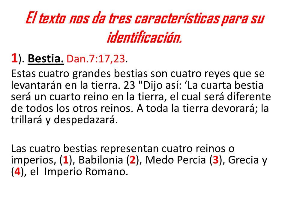 El texto nos da tres características para su identificación.