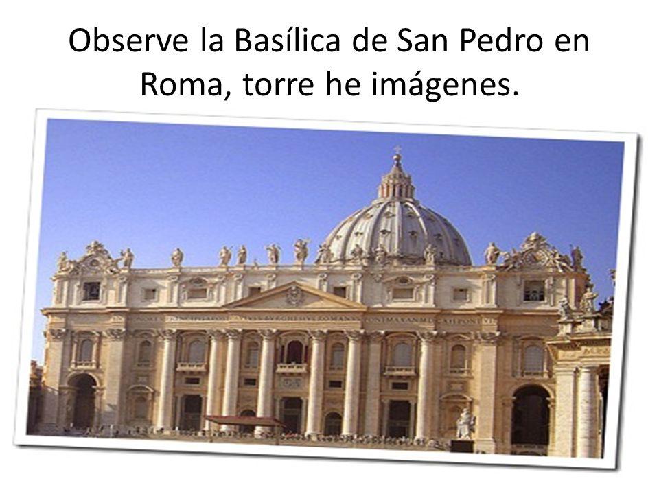 Observe la Basílica de San Pedro en Roma, torre he imágenes.