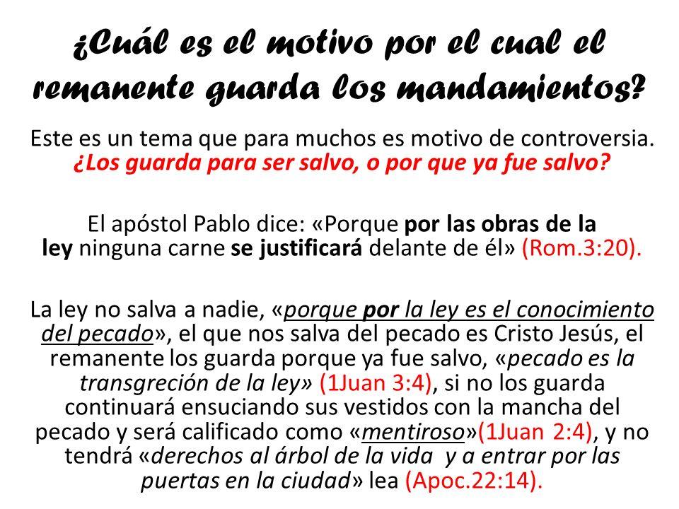 ¿Cuál es el motivo por el cual el remanente guarda los mandamientos