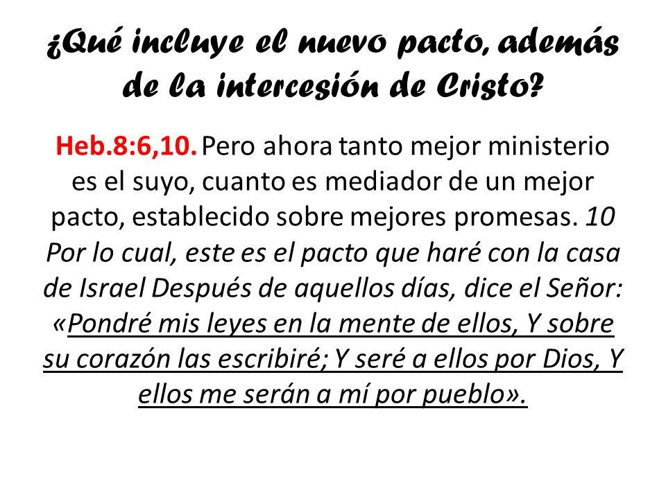 ¿Qué incluye el nuevo pacto, además de la intercesión de Cristo